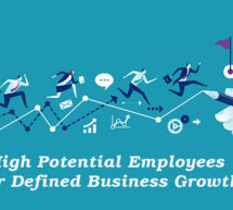 Identifying and Retaining High Potential Employees for Defined Business Growth!