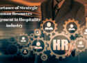 Importance of Strategic Human Resources Management in Hospitality industry